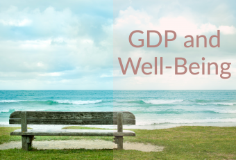 282: Is GDP the Best Measure of Happiness and Well-Being?